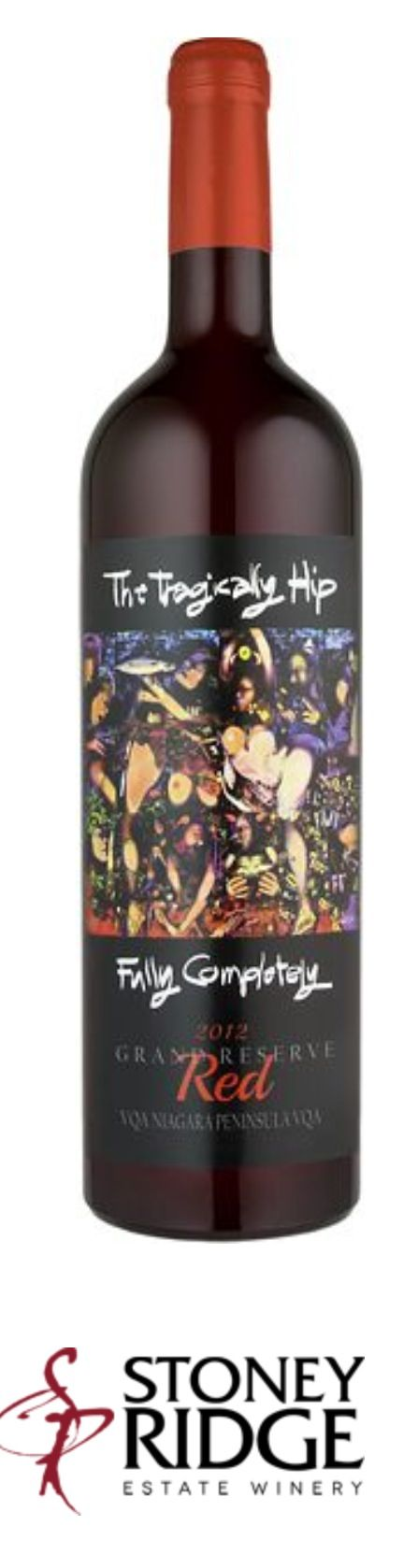 Tragically Hip wine. Fully Completely. Awesome.