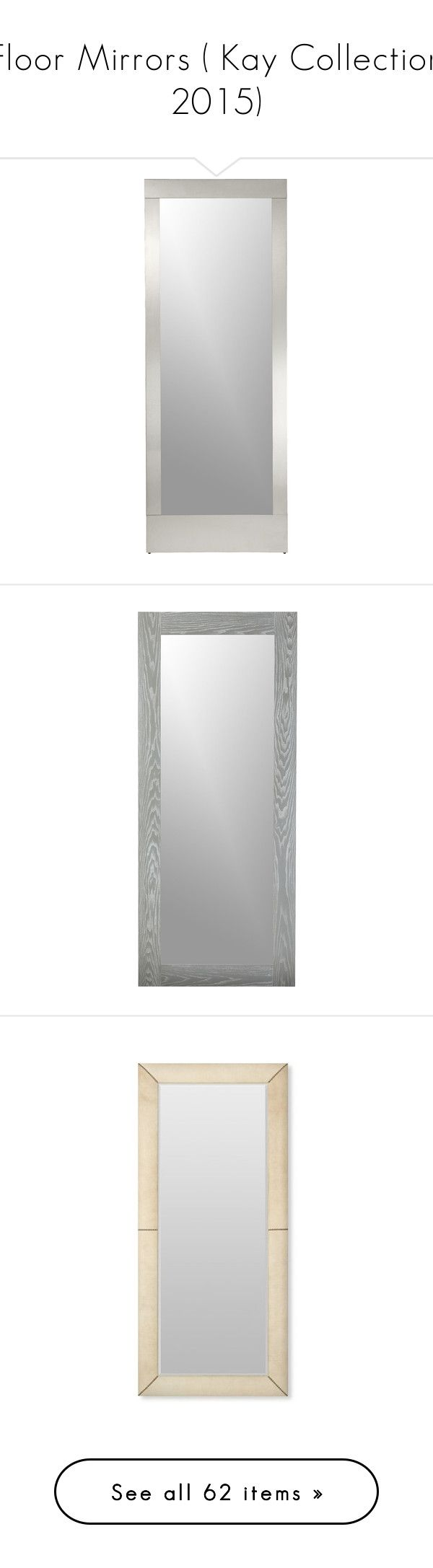 """""""Floor Mirrors ( Kay Collection 2015)"""" by addicted2design ❤ liked on Polyvore featuring home, home decor, mirrors, crate and barrel floor mirror, crate and barrel, crate and barrel mirrors, horizontal mirror, gray wall mirror, full length wall mirror and home wall decor"""