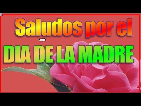 Saludos Por El Dia De La Madre - Saludos Originales Por El Dia De La Madre De Una Hija - YouTube
