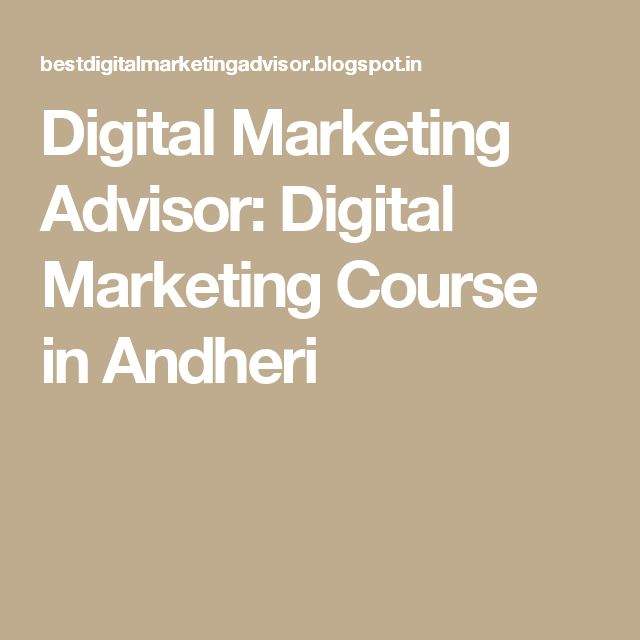 Digital Marketing Advisor: Digital Marketing Course in Andheri