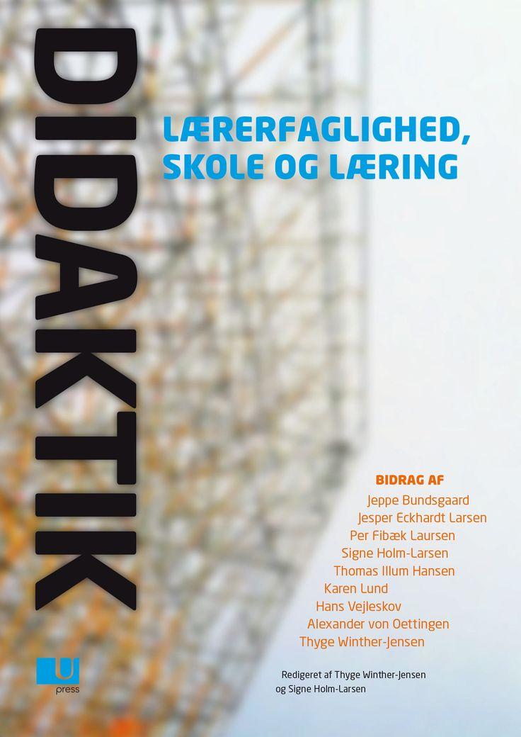 Didaktik: Lærerfaglighed, skole og læring | Thyge Winther-Jensen & Signe Holm-Larsen (eds.)