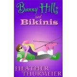 Bunny Hills and Bikinis (Kindle Edition)By Heather Thurmeier