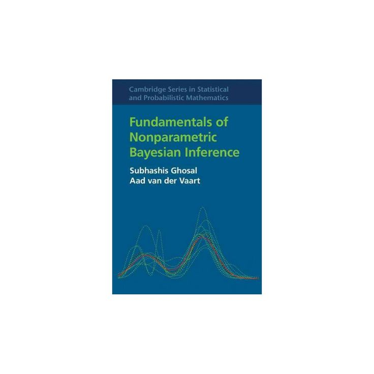 Fundamentals of Nonparametric Bayesian Inference (Hardcover) (Subhashis Ghosal & Aad Van Der Vaart)