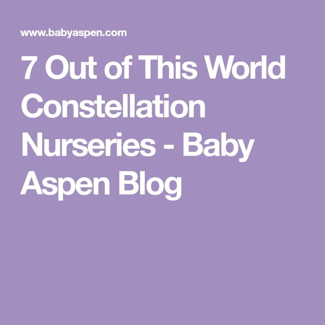 7 Out of This World Constellation Nurseries - Baby Aspen Blog