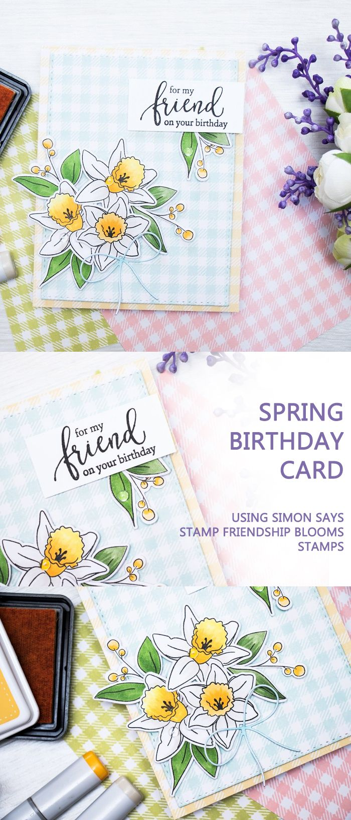 Create a fresh Spring Birthday card using Simon Says Clear Stamps Friendship Blooms. To learn more, please visit  http://www.yanasmakula.com/?p=52663?1