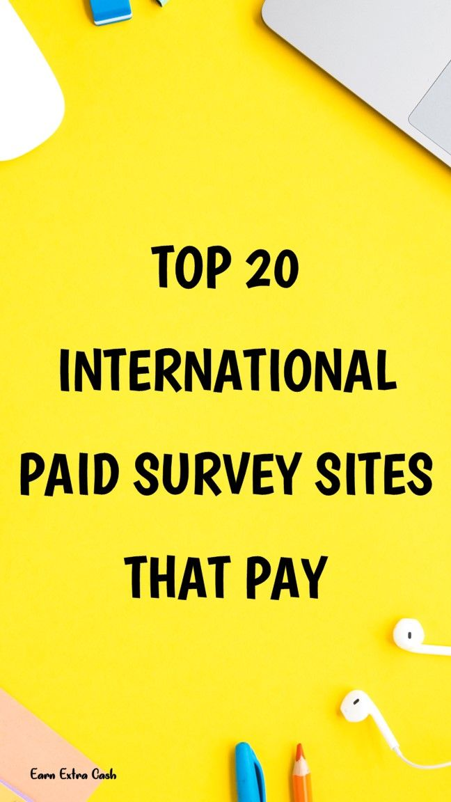 Top 20 International Paid Survey Sites That Pay …..