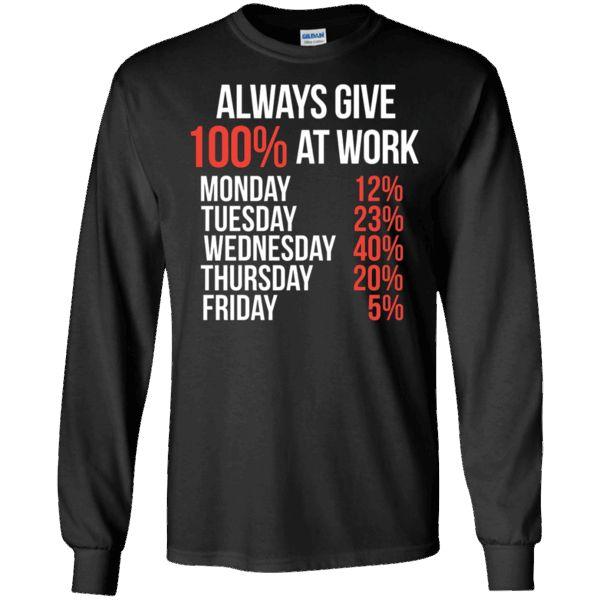 Hi everybody!   Always Give 100% At Work Hump Day TGIF Friday Funny T-Shirt - Long Sleeve Tee https://vistatee.com/product/always-give-100-at-work-hump-day-tgif-friday-funny-t-shirt-long-sleeve-tee-2/  #AlwaysGive100%AtWorkHumpDayTGIFFridayFunnyTShirtLongSleeveTee  #AlwaysT #Give #100%LongSleeveTee #AtSleeveTee #WorkHumpSleeve #HumpSleeve #DayFunny #TGIFTee #Friday #FunnyLong #TTee #Shirt