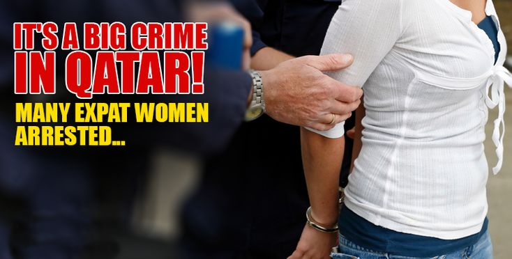 IT'S A BIG CRIME IN QATAR! MANY EXPAT WOMEN ARRESTED AND JAILED FOR DOING THIS. BUT THIS STILL CONTINUES…