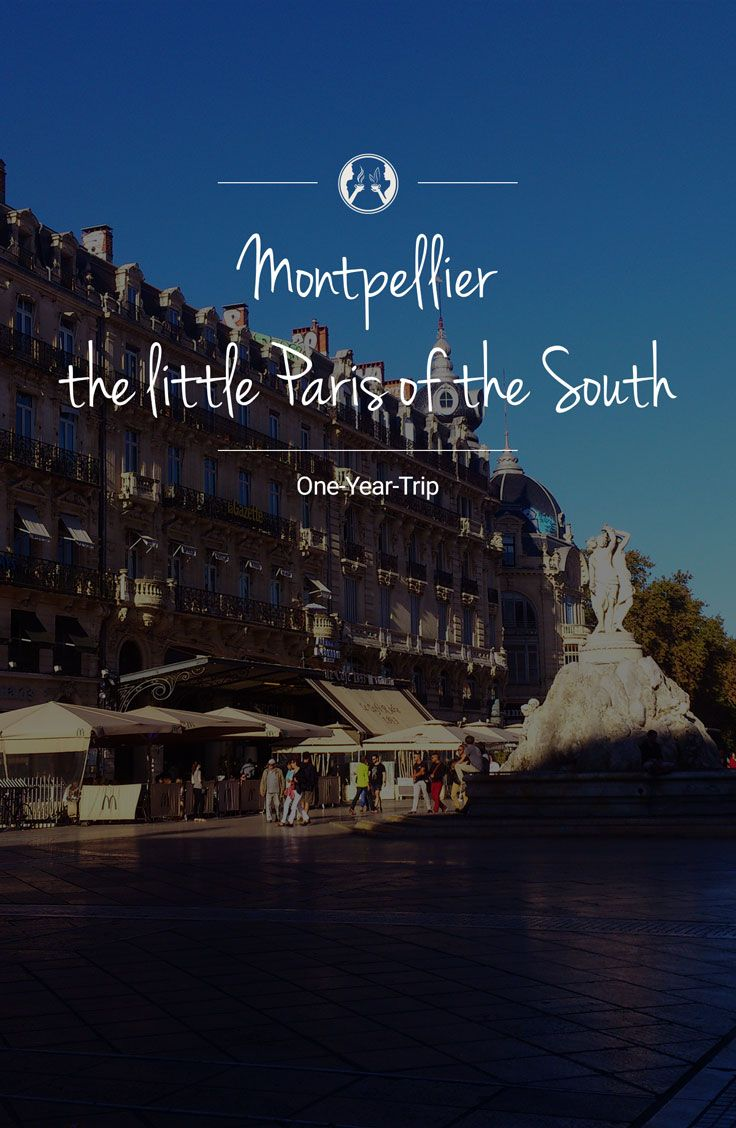 """Our next step is Montpellier or as we call it """"the little Paris of the South"""". It is a modern and dynamic student city with a long history."""