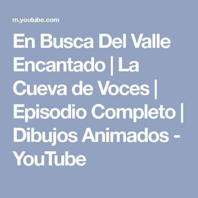 En Busca Del Valle Encantado | La Cueva de Voces | Episodio Completo | Dibujos Animados - YouTube