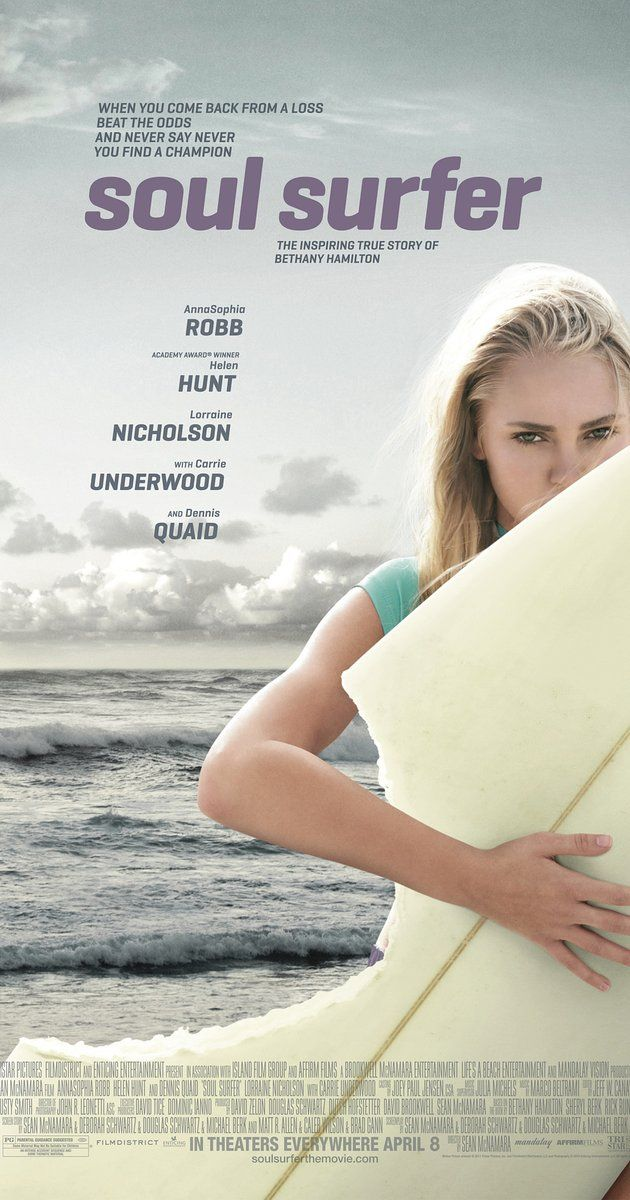 Directed by Sean McNamara.  With AnnaSophia Robb, Dennis Quaid, Helen Hunt, Carrie Underwood. Teenage surfer Bethany Hamilton overcomes the odds and her own fears of returning to the water after losing her left arm in a shark attack.