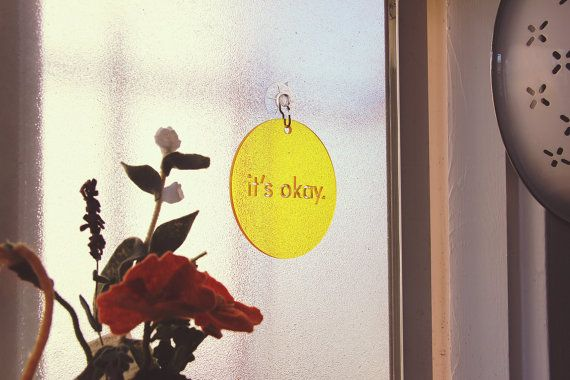 It's Okay. Transparent Sunshine Yellow Window Word sun catcher (suction cup window hanging) by #MoonishGoods, only $8.00 on @Etsy