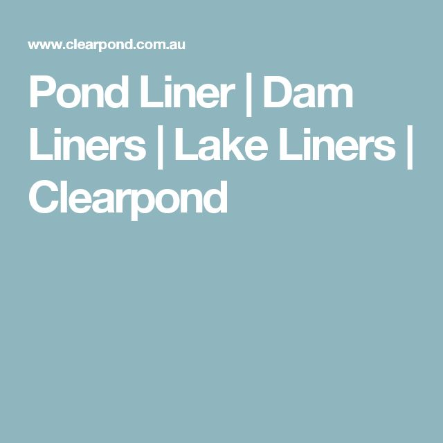 Pond Liner   Dam Liners   Lake Liners   Clearpond