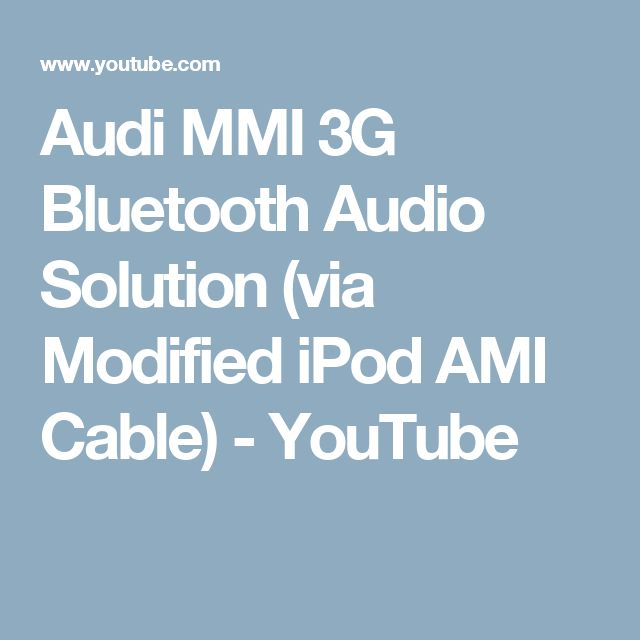Audi MMI 3G Bluetooth Audio Solution (via Modified iPod AMI Cable) - YouTube