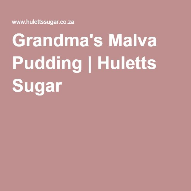 Grandma's Malva Pudding   Huletts Sugar