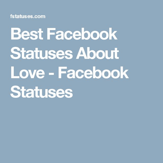 Best Facebook Statuses About Love - Facebook Statuses