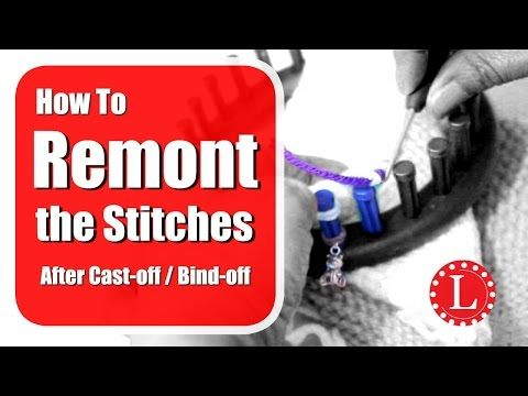 LOOM KNIT Stitches - Remounting the Loops after Cast-off / Bind-off / Closing - YouTube