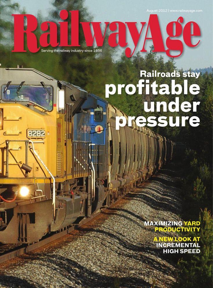 Aug 2012 Railway Age Magazine by Railway Age - issuu