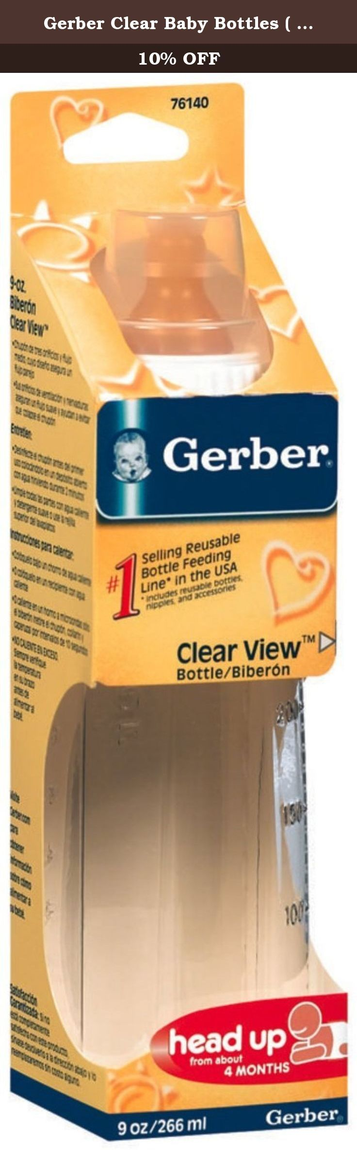 Gerber Clear Baby Bottles ( BOTTLE, NURSER, 9OZ CLEAR, BABY, LATEX ) 36 Each / Case. Gerber Clear Baby Bottles ( BOTTLE, NURSER, 9OZ CLEAR, BABY, LATEX ) 36 Each / Case. Clear view 9 oz (266 ml) nurser Ounces and milliliters molded on sides Shutterproof, sterilizer safeGerber Products products are nationally licensed for sale and carry a limited lifetime warranty. Please visit manufacturers website for further details.