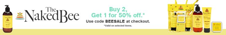 The Naked Bee Sale! Get your fave natural lotions, moisturizers, soap and lip balms with our Buy 2, Get 1 for 50% off sale! Ends 10/31/17
