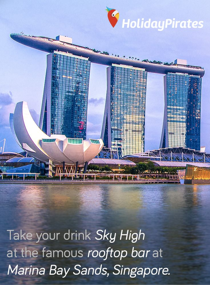 Take your drink sky high at the famous rooftop bar at the Marina Bay Sands Hotel in Singapore.