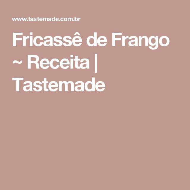 Fricassê de Frango ~ Receita | Tastemade