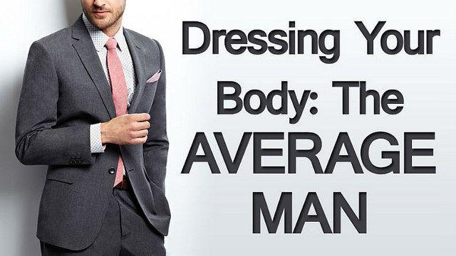 Needs of the Average Sized Man