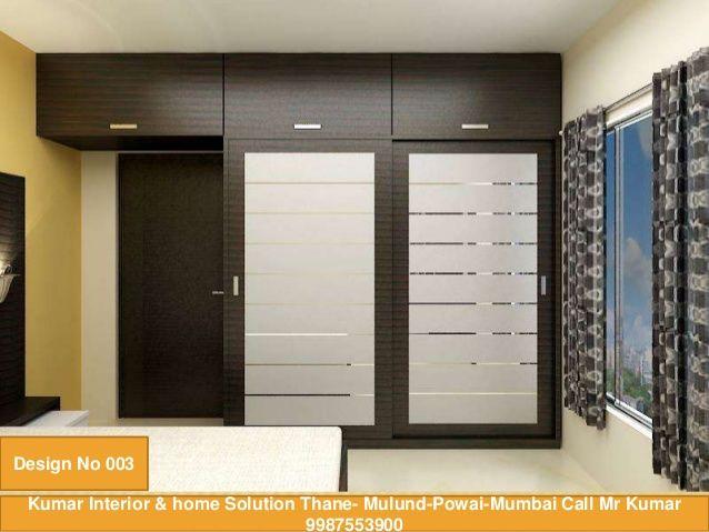 Kumar Interior Amp Home Solution Thane Mulund Powai Mumbai Call Mr Kumar 9987553900 D Bedroom