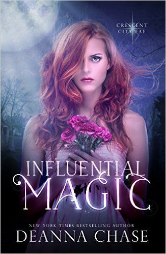 Influential Magic (Crescent City Fae Book 1) - Kindle edition by Deanna Chase. Paranormal Romance Kindle eBooks @ Amazon.com.