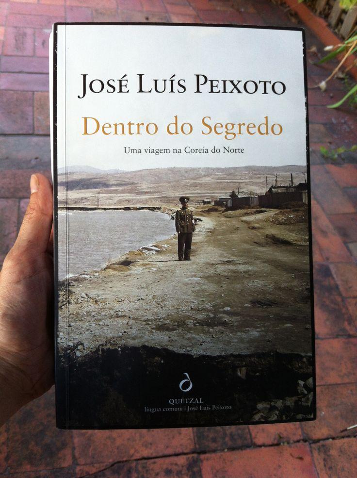 José Luís Peixoto - Dentro do Segredo - a descrition of his trip to North Korea. Great!