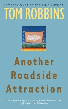 """Another Roadside Attraction"" by Tom Robbins ... #LibraryLoans"