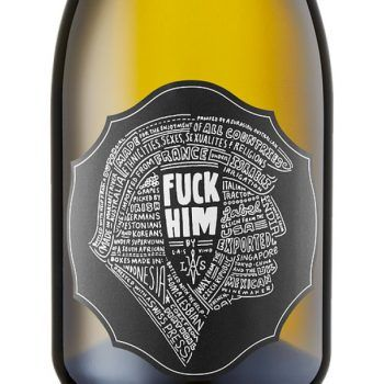 An Australian winery has produced a 2016 Chardonnay called F*** Him to voice its opposition to US President Trump and