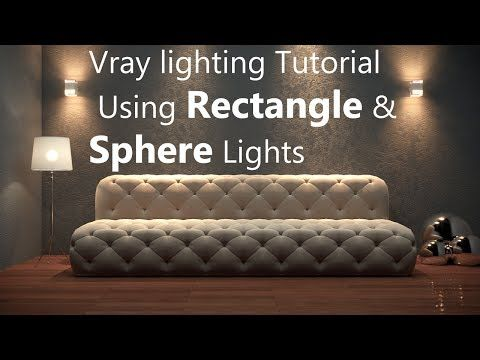 Vray lighting Tutorial - Using Rectangle&Sphere Lights - YouTube