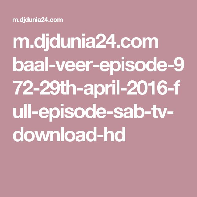 m.djdunia24.com baal-veer-episode-972-29th-april-2016-full-episode-sab-tv-download-hd
