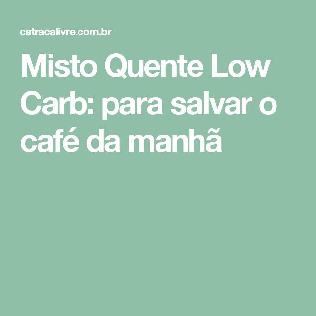 Misto Quente Low Carb: para salvar o café da manhã