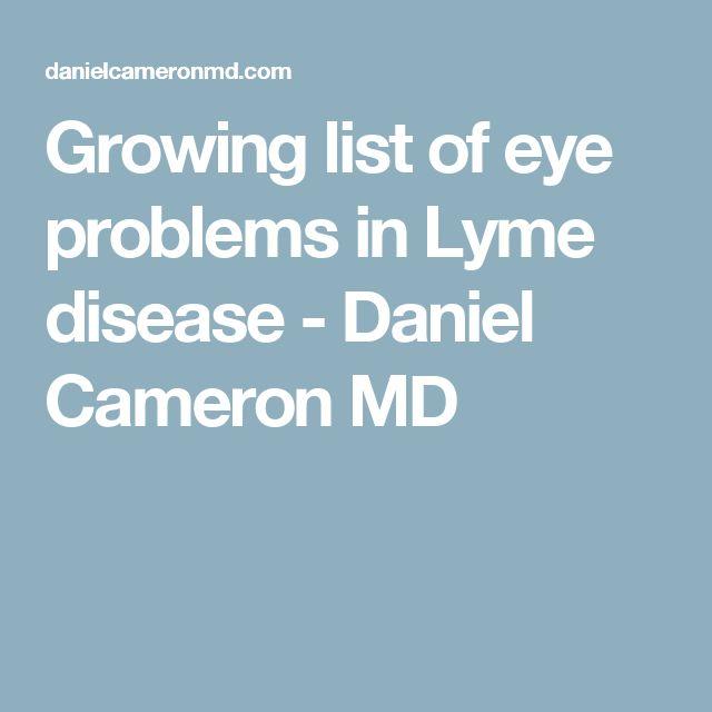 Growing list of eye problems in Lyme disease - Daniel Cameron MD