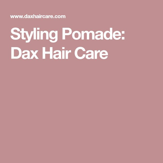 Styling Pomade: Dax Hair Care