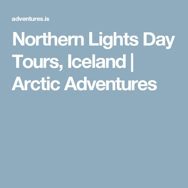 Northern Lights Day Tours, Iceland | Arctic Adventures