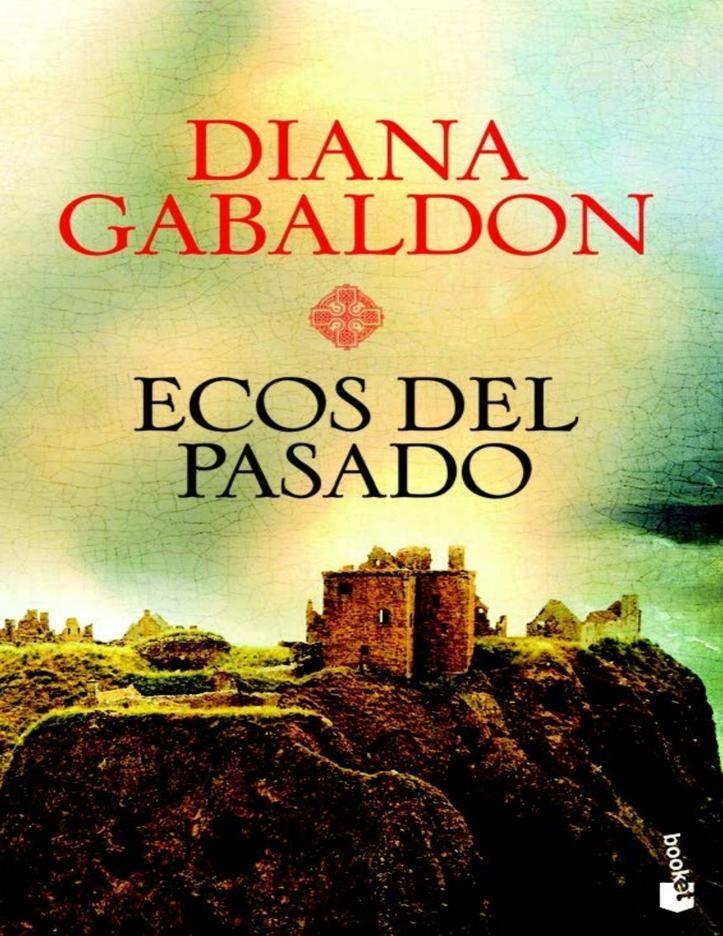 Ecos Del Pasado Diana Gabaldon Libros De Novelas Libros De Misterio