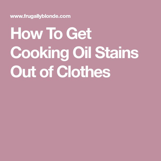 How To Get Cooking Oil Stains Out of Clothes
