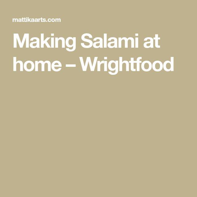 Making Salami at home – Wrightfood