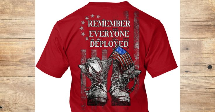 Remember Everyone Deployed - remember everyone deployed T-Shirt from Red Friday Best Sellers | Teespring