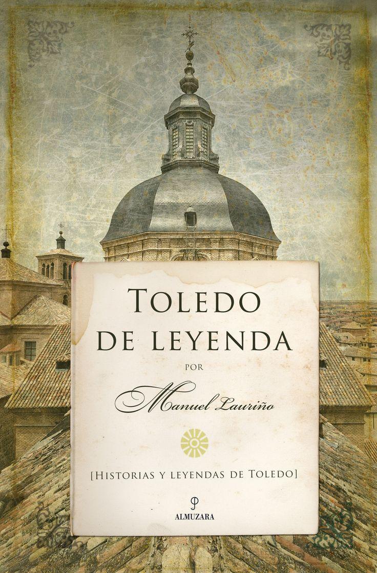 TOLEDO DE LEYENDA. - Hablar de Toledo es como un abrir y cerrar a contraluz las ventanas de la Historia de España. Durante mucho tiempo y en parte también hoy en día aún sigue siéndolo. Toledo fue el ombligo de España tanto en tiempos visigóticos como posteriormente en la época gloriosa de la Reconquista. Nido de águilas...