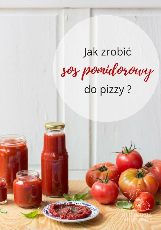 Chilli, Czosnek i Oliwa | blog kulinarny: Jak zrobić sos pomidorowy do pizzy? Kilka sposobów...
