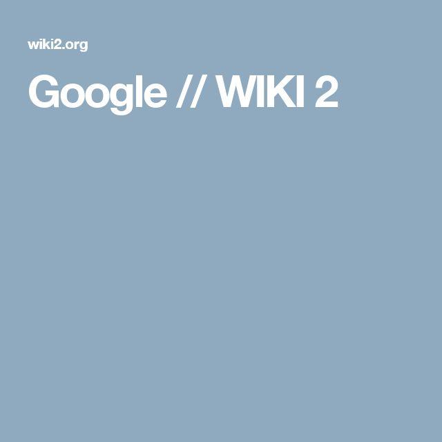 Google // WIKI 2