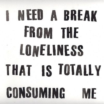 Here are some quotes about loneliness: