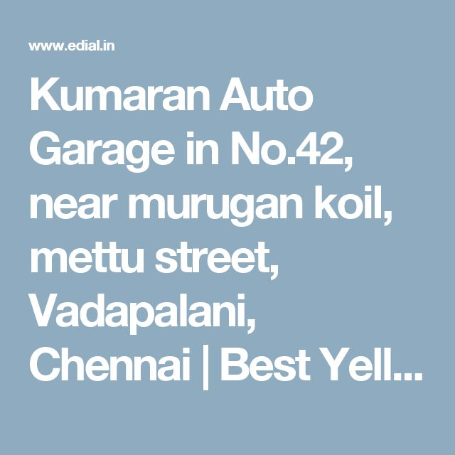 Kumaran Auto Garage in No.42, near murugan koil, mettu street, Vadapalani, Chennai | Best Yellowpages, Best Automobile Glass Dealers, Best Car Glass Repair and Services, Best Car Battery Repair and Services, Best Car Spare Parts Dealers, Best Car Accessories, Best Car Polish Cleaning Service, India