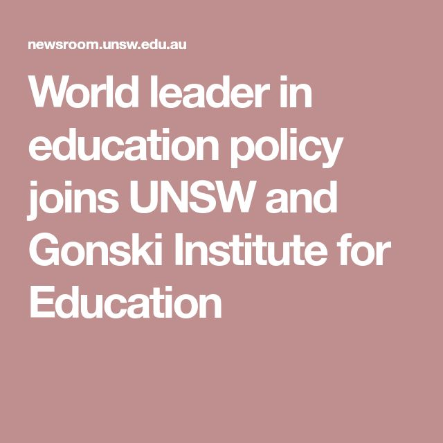 World leader in education policy joins UNSW and Gonski Institute for Education