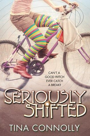 Seriously Shifted by Tina Connolly — Reviews, Discussion, Bookclubs, Lists