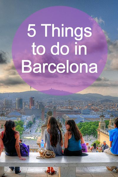 5 Things to do in Barcelona, Spain